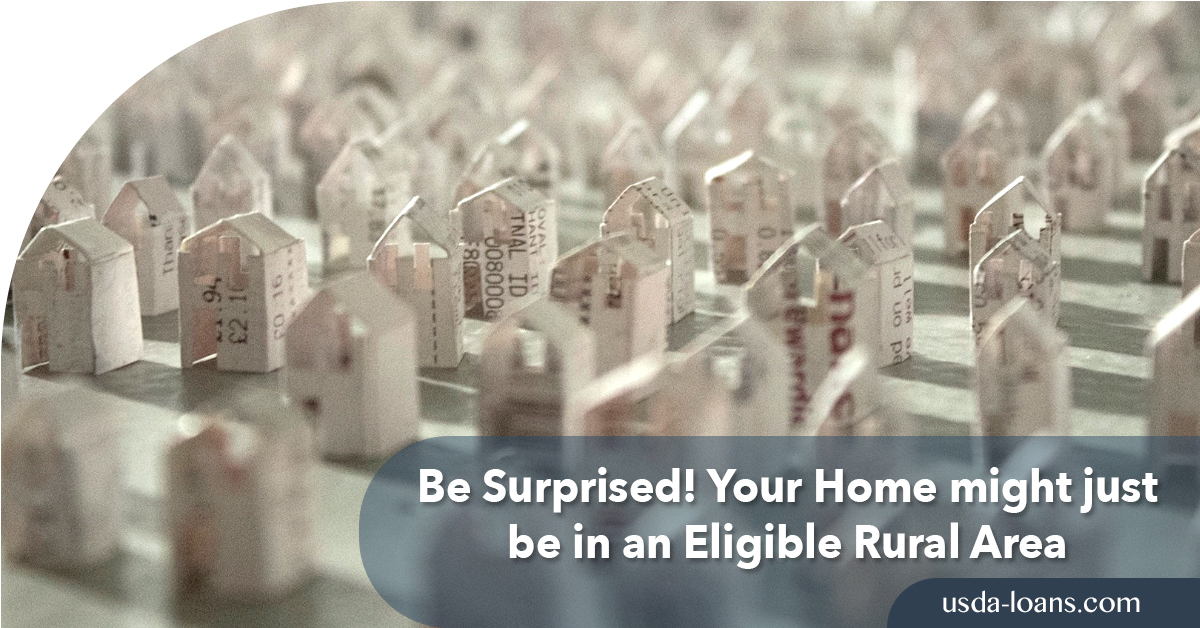 Be Surprised! Your Home might just be in an Eligible Rural Area
